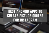 Best Android Apps To Create Picture Quotes For Instagram