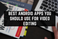 Best Android Apps You Should Use For Video Editing