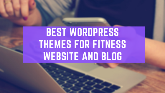 Best Wordpress Themes For Fitness Website And Blog
