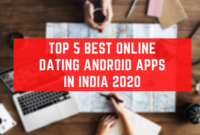 Top 5 Best Online Dating Android Apps In India 2020