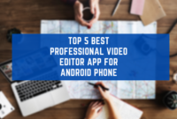 Top 5 Best Professional Video Editor App For Android Phone